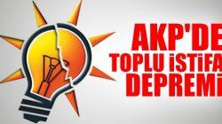 AKP De Toplu İstifa Depremi