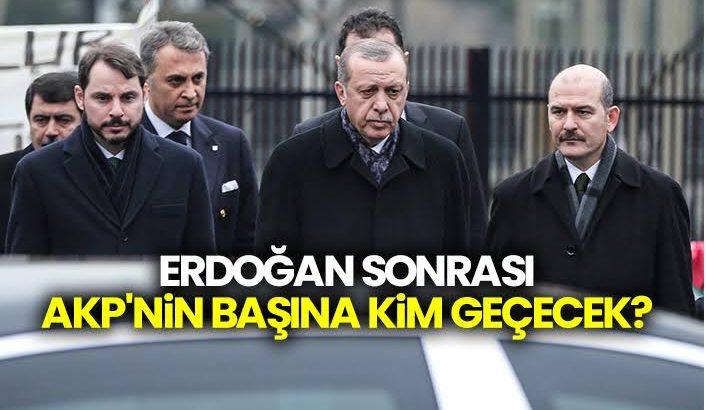 Erdoğan'dan sonra AKP'nin başına kim geçecek?