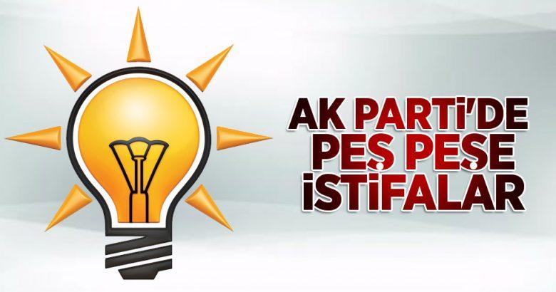 AKP'de Peş Peşe istifalar