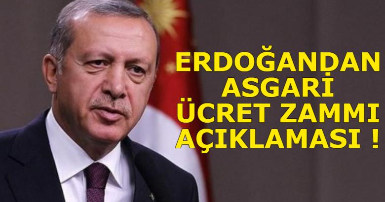 Erdoğan'dan asgari ücret zammı açıklaması!