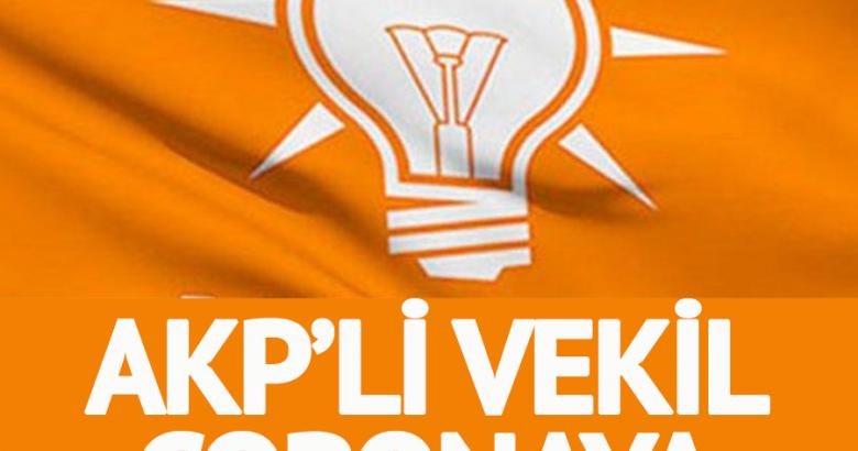AKP'li vekil coronaya yakalandı