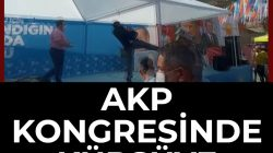 AKP Kongresinde Tekmelere Havada Uçuştu