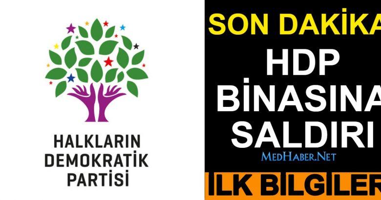 HDP'nin  Binasına Saldırı