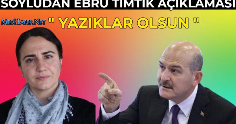 Soyludan Ebru Timtik Açıklaması !