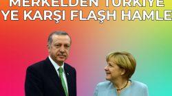 Almanya Başbakanı Merkelden Türkiye ye karşı hamle
