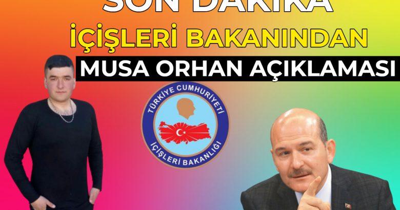 İçişleri Bakanlığı'ndan Musa Orhan açıklaması