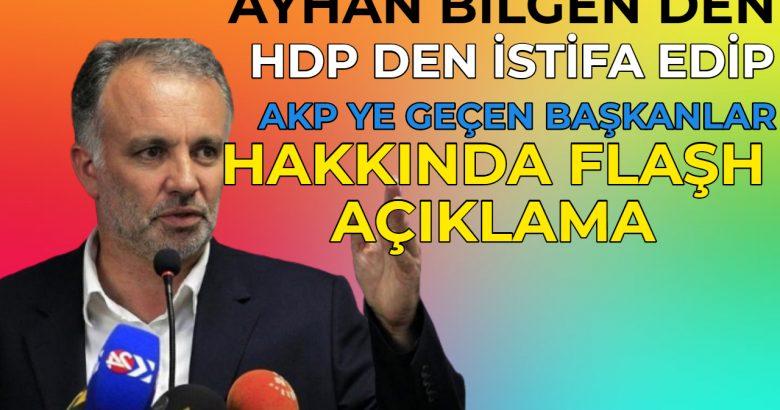 Ayhan Bilgen, HDP'den istifa edip AKP'ye geçen başkanlar hakkında açıklama yaptı