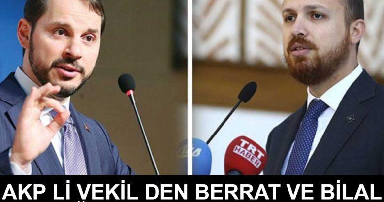 AKP'li vekilden Bilal Erdoğan ve Berat Albayrak'ı kızdıracak paylaşım