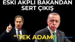 AKP'li eski Bakan'dan sert çıkış: Buyrukla yönetiliyoruz