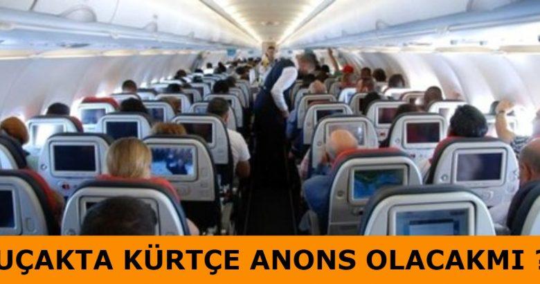 Uçakta Kürtçe anons olacak mı