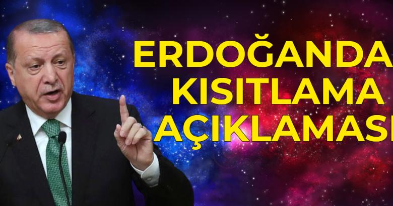 Erdoğandan Kısıtlama Açıklaması