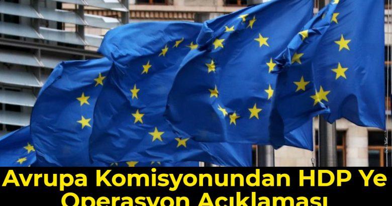 Avrupa Komisyonu Sözcüsü Pisonero, #HDP'ye yönelik operasyondan dolayı endişeli olduklarını söyledi