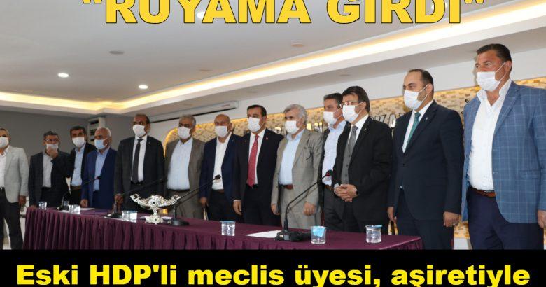 Eski HDP'li meclis üyesi, aşiretiyle birlikte AKP'ye katıldı Rüyama Girdi