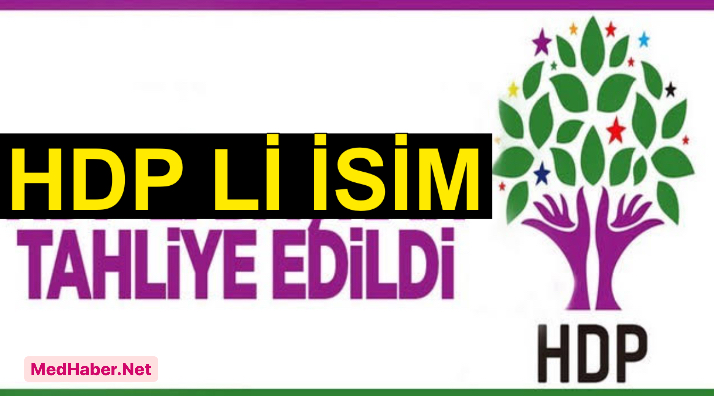HDP Li İsim Serbest Bırakıldı