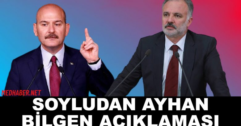 Süleyman Soyludan Ayhan Bilgen Açıklaması