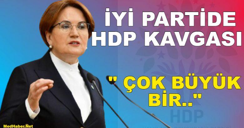 İyi partide HDP Kavgası Çok Büyük Bir