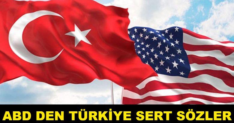 ABD Den Türkiye Ye Sert Sözler
