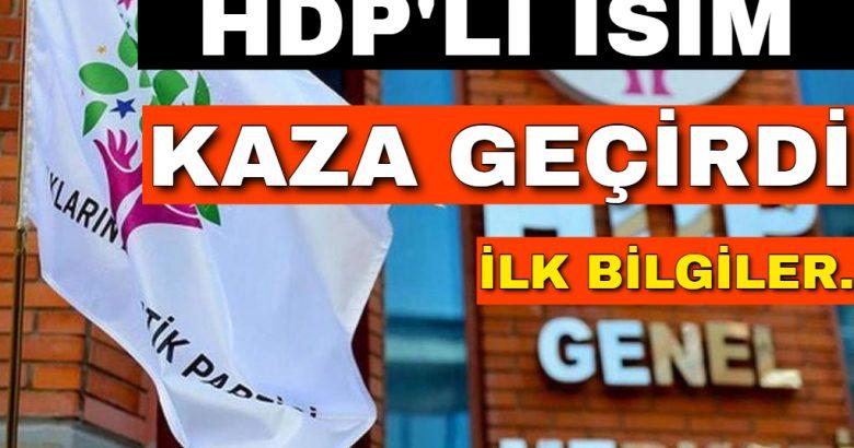 Son Dakika – HDP'li eski vekil aracıyla kaza yaptı